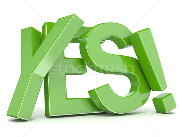 Green word YES. 3D Stock photo © djmilic