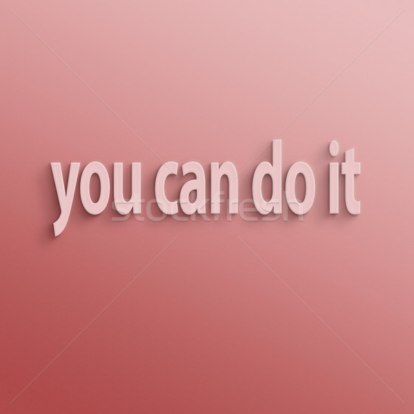you can do it Stock photo © elwynn