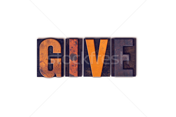 Give Concept Isolated Letterpress Type Stock photo © enterlinedesign