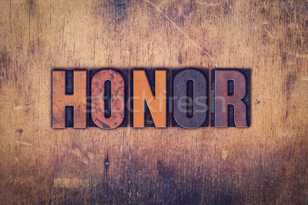 Honor Concept Wooden Letterpress Type Stock photo © enterlinedesign