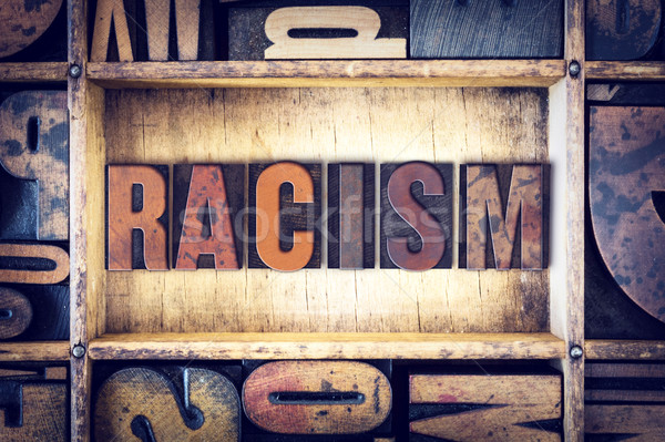 Racism Concept Letterpress Type Stock photo © enterlinedesign