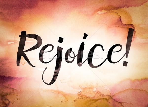 Rejoice Concept Watercolor Theme Stock photo © enterlinedesign