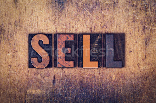 Sell Concept Wooden Letterpress Type Stock photo © enterlinedesign
