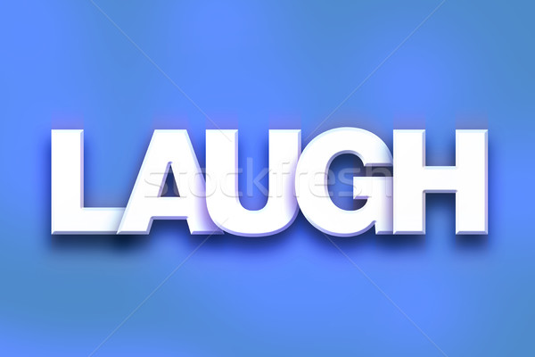 Laugh Concept Colorful Word Art Stock photo © enterlinedesign