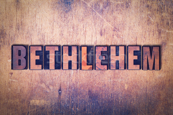 Bethlehem Theme Letterpress Word on Wood Background Stock photo © enterlinedesign