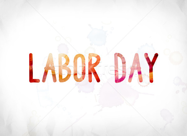 Labor Day Concept Painted Watercolor Word Art Stock photo © enterlinedesign