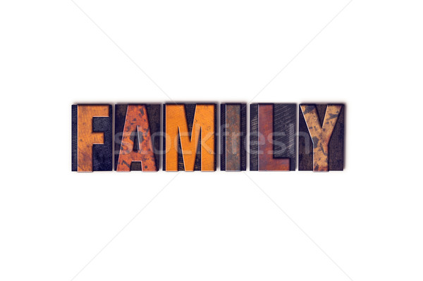 Family Concept Isolated Letterpress Type Stock photo © enterlinedesign