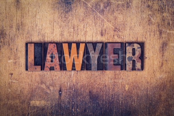 Lawyer Concept Wooden Letterpress Type Stock photo © enterlinedesign