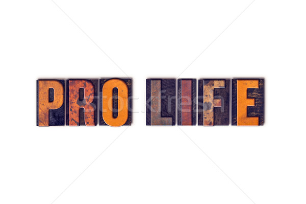 Stock photo: Pro Life Concept Isolated Letterpress Type