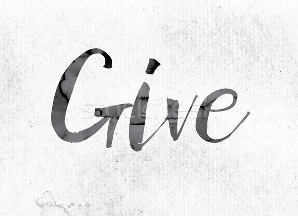 Give Concept Painted in Ink Stock photo © enterlinedesign