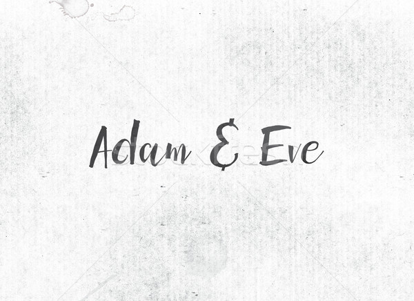Adam and Eve Concept Painted Ink Word and Theme Stock photo © enterlinedesign