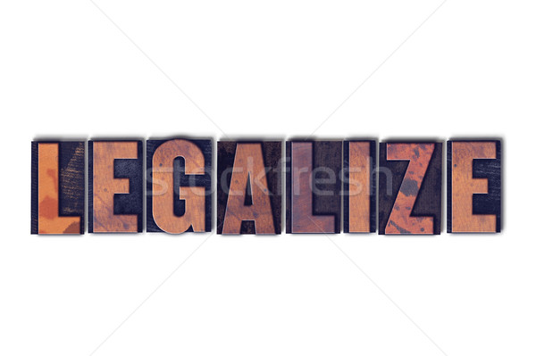 Legalize Concept Isolated Letterpress Word Stock photo © enterlinedesign