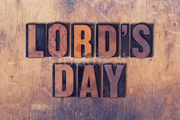 Lord's Day Theme Letterpress Word on Wood Background Stock photo © enterlinedesign