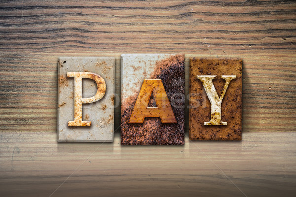 Pay Concept Letterpress Theme Stock photo © enterlinedesign