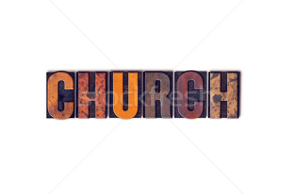 Church Concept Isolated Letterpress Type Stock photo © enterlinedesign