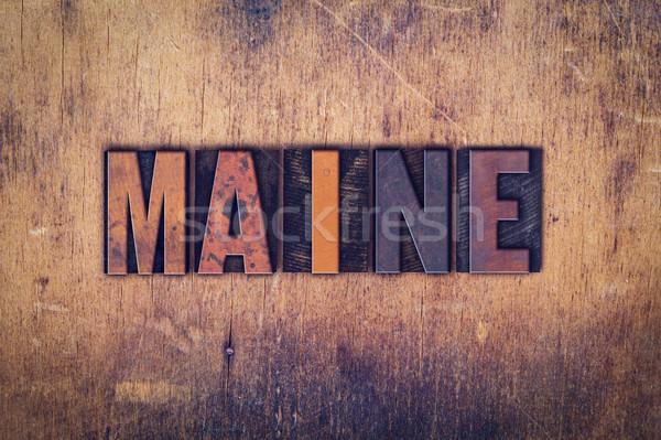 Maine Concept Wooden Letterpress Type Stock photo © enterlinedesign