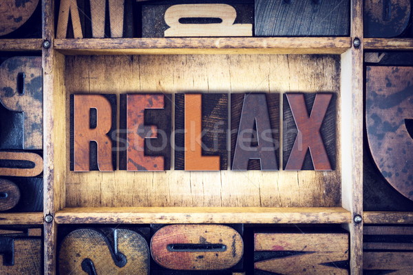 Relax Concept Letterpress Type Stock photo © enterlinedesign