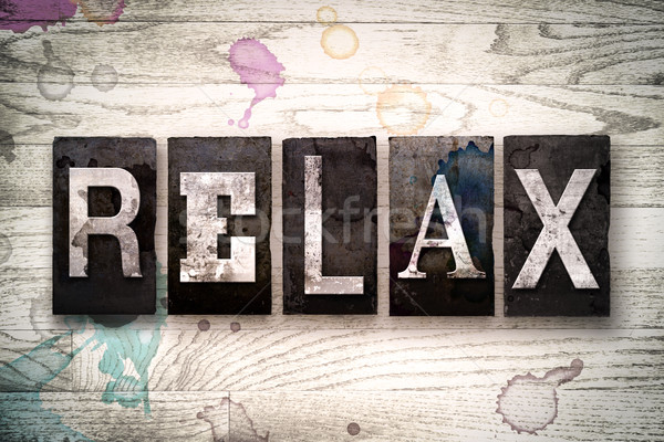 Relax Concept Metal Letterpress Type Stock photo © enterlinedesign