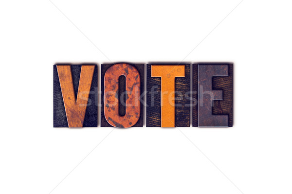 Vote Concept Isolated Letterpress Type Stock photo © enterlinedesign