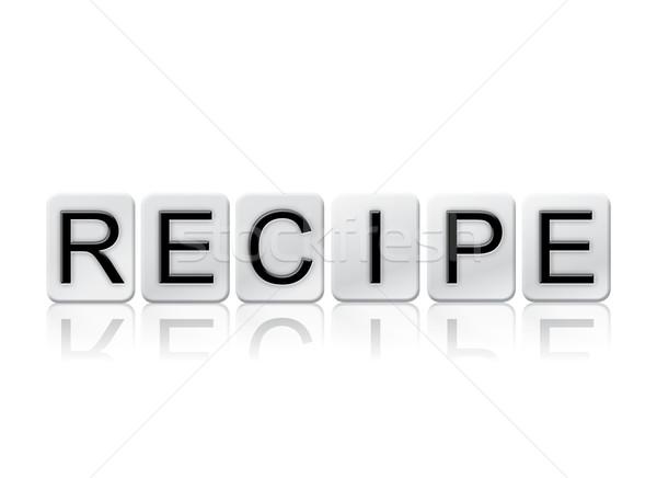 Receita isolado azulejos cartas palavra escrito Foto stock © enterlinedesign
