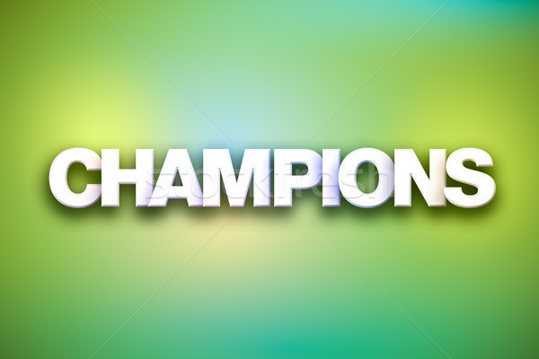 Champions Theme Word Art on Colorful Background Stock photo © enterlinedesign