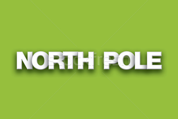 North Pole Theme Word Art on Colorful Background Stock photo © enterlinedesign
