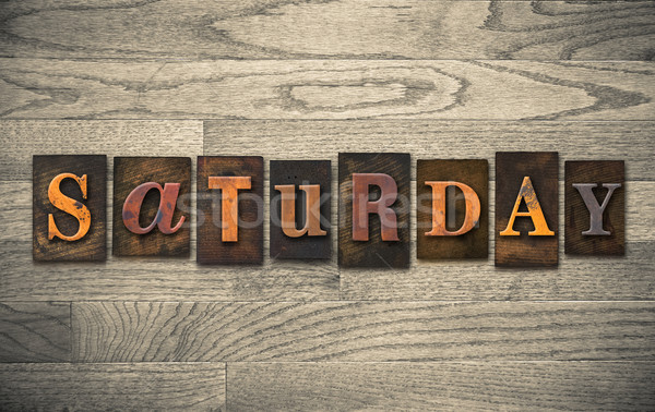 Saturday Wooden Letterpress Concept Stock photo © enterlinedesign