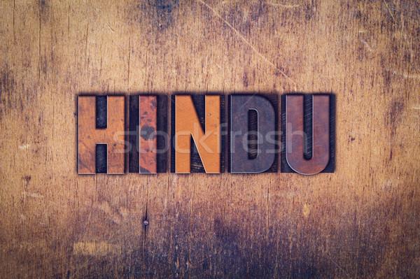 Hindu Concept Wooden Letterpress Type Stock photo © enterlinedesign