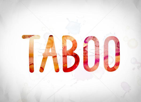 TabooConcept Watercolor Word Art Stock photo © enterlinedesign