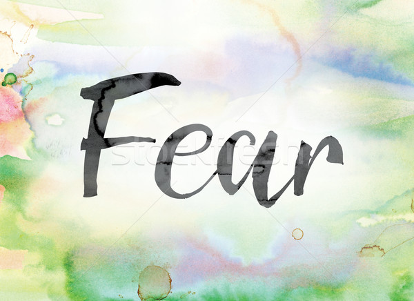 Fear Colorful Watercolor and Ink Word Art Stock photo © enterlinedesign