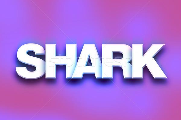 акула красочный слово искусства написанный белый Сток-фото © enterlinedesign
