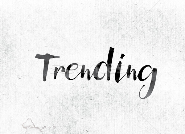 Trending Concept Painted in Ink Stock photo © enterlinedesign