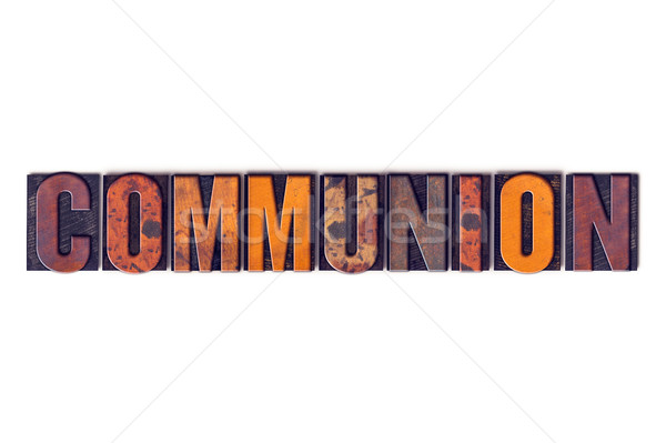Communion Concept Isolated Letterpress Type Stock photo © enterlinedesign