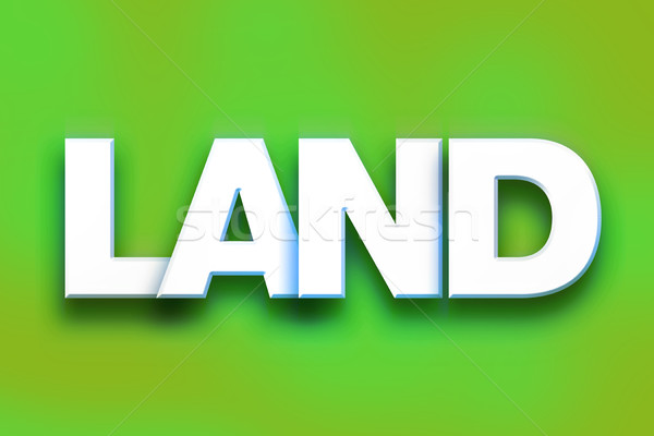 Land Concept Colorful Word Art Stock photo © enterlinedesign