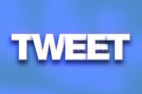 Tweet Concept Colorful Word Art Stock photo © enterlinedesign