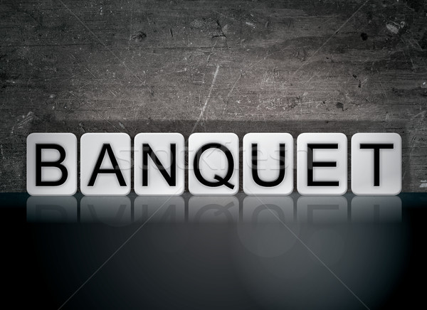 Banquet Concept Tiled Word Stock photo © enterlinedesign