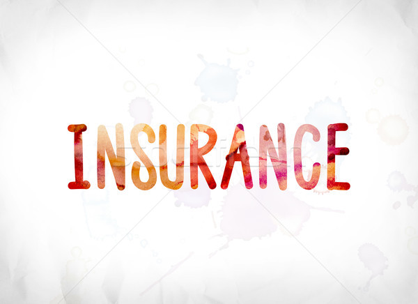 Insurance Concept Painted Watercolor Word Art Stock photo © enterlinedesign