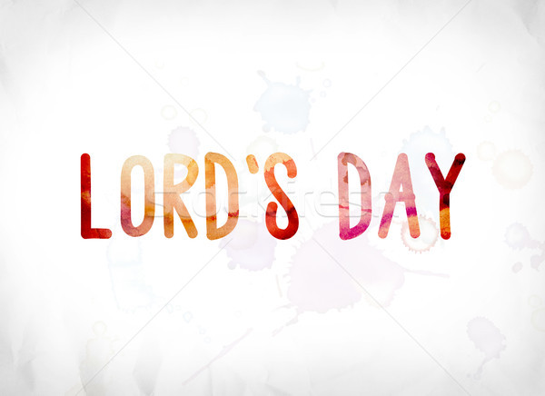 Lord's Day Concept Painted Watercolor Word Art Stock photo © enterlinedesign