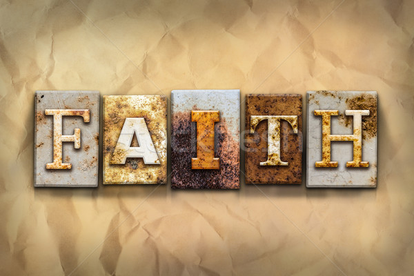 Faith Concept Rusted Metal Type Stock photo © enterlinedesign