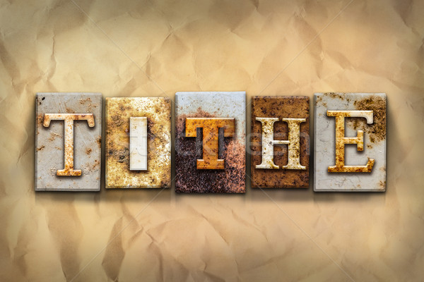 Tithe Concept Rusted Metal Type Stock photo © enterlinedesign