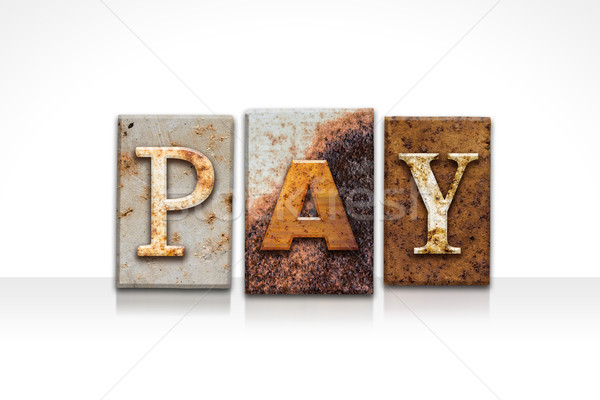 Pay Letterpress Concept Isolated on White Stock photo © enterlinedesign