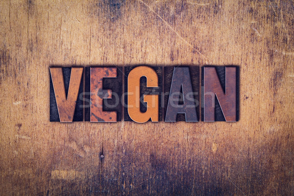 Vegan Concept Wooden Letterpress Type Stock photo © enterlinedesign