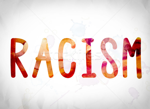 Racism Concept Watercolor Word Art Stock photo © enterlinedesign