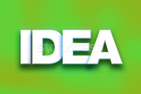 Idea Concept Colorful Word Art Stock photo © enterlinedesign