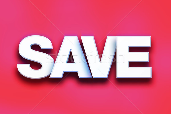Save Concept Colorful Word Art Stock photo © enterlinedesign
