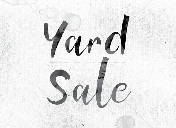 Yard Sale Concept Painted in Ink Stock photo © enterlinedesign