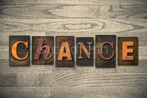 Chance Concept Wooden Letterpress Type Stock photo © enterlinedesign
