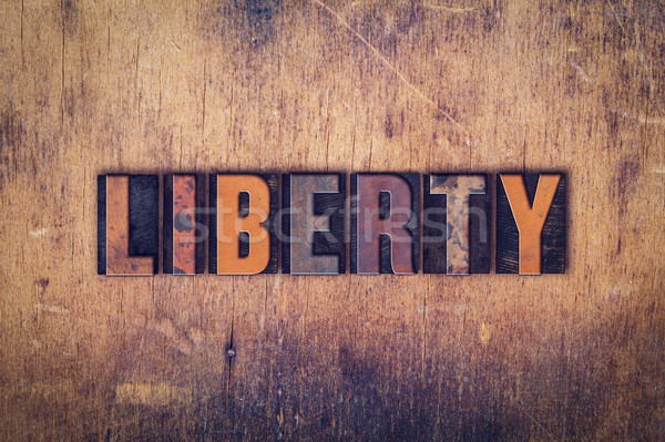 Liberty Concept Wooden Letterpress Type Stock photo © enterlinedesign
