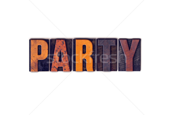 Party Concept Isolated Letterpress Type Stock photo © enterlinedesign