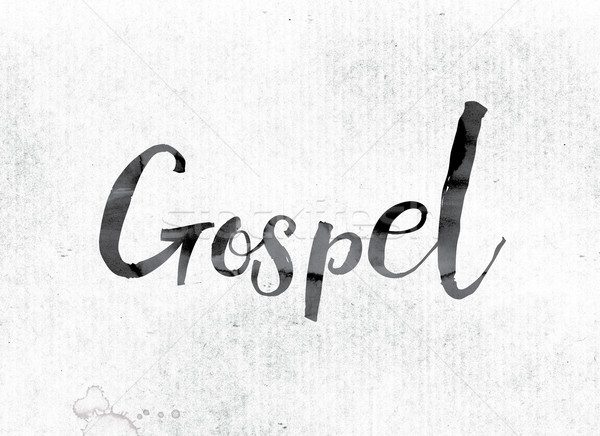 Gospel Concept Painted in Ink Stock photo © enterlinedesign